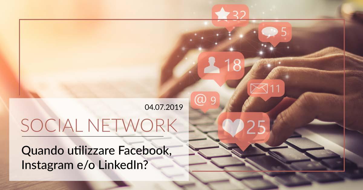 Social Network: Quando utilizzare Facebook, Instagram e/o LinkedIn?